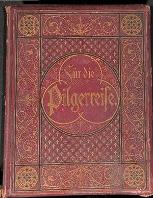Für die Pilgerreise ein Album von religiösen Dichtungen gesammelt Wilhelm Lindemann, mit ...