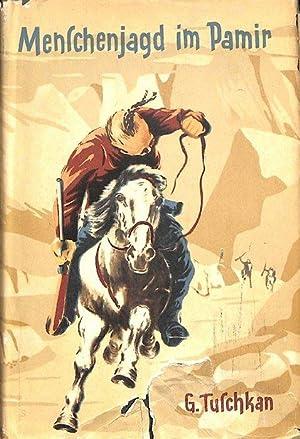 Menschenjagd im Pamir von Georgij Tuschkan.: Georgij Tuschkan