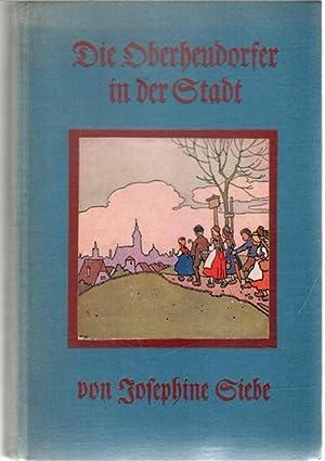 Die Oberheudorfer in der Stadt. Allerlei heitere Geschichten von den Oberheudorfer Buben und M&auml...