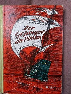 Der Gefangene der Piraten. Eine abenteuerliche Erzählung um Michael Behaim mit Illustrationen ...