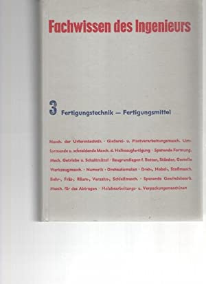 Fachwissen des Ingenieurs Band 3 Fertigungstechnik-Fertigungsmittel, von Walter Eger und andere, ...