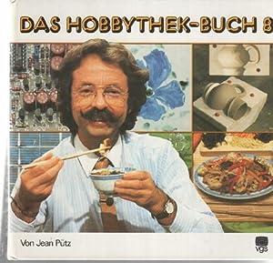 Das Hobbythek-Buch 8.Geißton,Glasieren,Bemalen von Keramik, der Brennofen,Sonne: Pütz, Jean: und