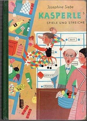 Kasperles Spiele und Streiche. erzählt von josephine Siebe mit Illustrationen Hermine sch&auml...