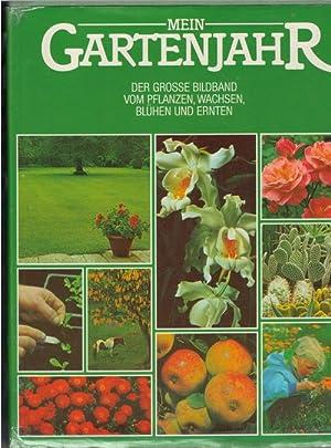 Mein Gartenjahr der grosse Bildband vom Pflanzen, Wachsen, Blühen und Ernten von Prof. Dr. ...