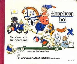 Hopp, hopp, ho! Schöne alte Kinderreime mit: Wenz-Vietor, Else