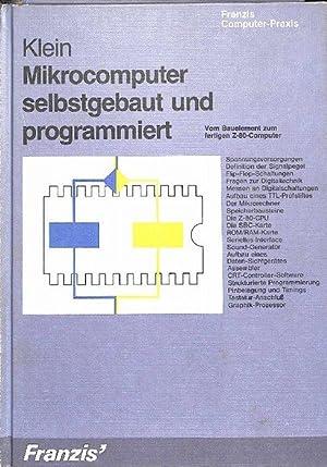Mikrocomputer selbstgebaut und programmiert Vom Bauelement zum fertigen Z-80-Computer ...