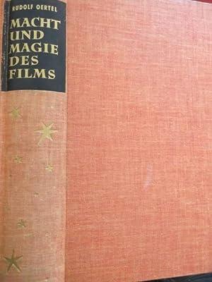 Macht und Magie des Films, Weltgeschichte einer Massensuggestion von Rudolf Oertel: Oertel, Rudolf