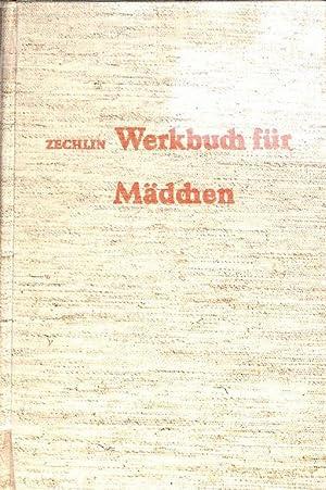 Werkbuch für Mädchen zugleich auch für Mütter, Kindergärtnerinnen und ...