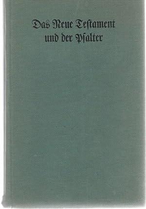 Das Neue Testament und der Psalter nach der Übersetzung Martin Luthers: Luther, Martin