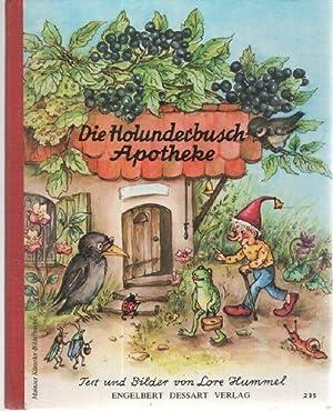 Die Holunderbusch-Apotheke Geschichten aus der Natur mit Bildern von Lore Hummel: Hummel, Lore