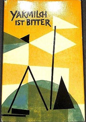 Yakmilch ist bitter mit Zeichnungen von Heino Schilinzky: Donath, Andreas