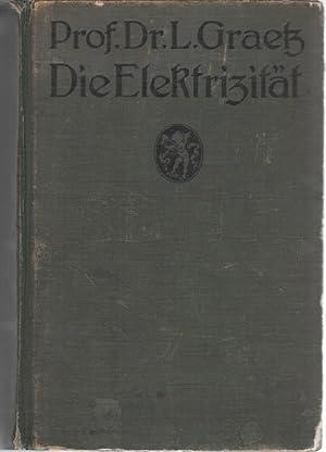 Die Elektrizität und ihre Anwendungen von Professor an der Universität München Dr. L...