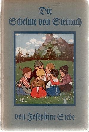 Die Schelme von Steinach Kindergeschichten von Josephine Siebe mit Buchschmuck von Ernst kutzner: ...