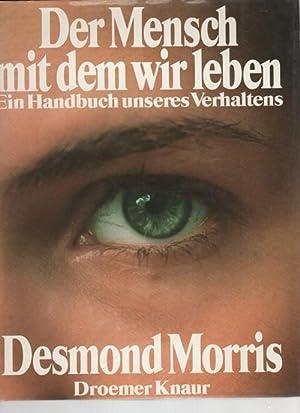 Der Mensch, mit dem wir leben ein Handbuch unseres Verhaltens: Morris, Desmond