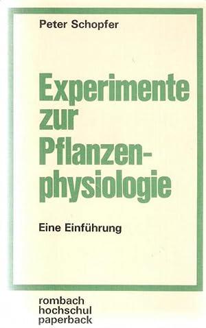 Experimente zur Pflanzenphysiologie eine Einführung von Peter Schopfer mit Abbildungen und ...