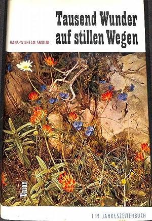 Tausend Wunder auf stillen Wegen ein Jahreszeitenbuch von Hans Wilhelm Smolik mit zeichnungen von ...