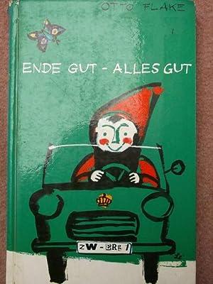 Ende gut - Alles gut : Märchen von Otto Flake mit 28 Zeichnungen von Horst Lemke: Flake, Otto