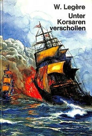 Unter Kosaren verschollen ein Roman aus den letzten Jahren der algerischen Kosaren von Werner Leg&...