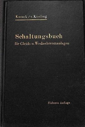 Schaltungsbuch für Gleich- und Wechselstromanlagen von Emil Kosack und Conrad von Kissling mit...