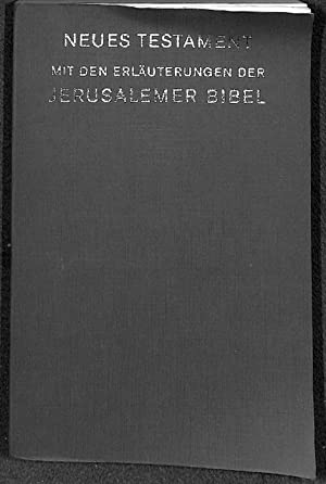 Die Bibel Die Heilige Schrift des Neuen Bundes mit den Erläuterungen der Jerusalemer Bibel, ...