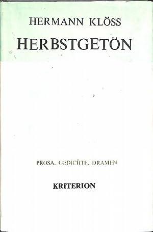 Herbstgetön Prosa, Gedichte, Dramen, Erzählung mit einem Vorwort von Stefan Sienerth: ...