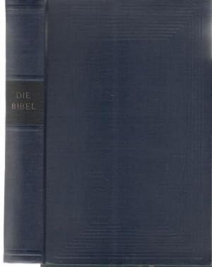 Die Bibel oder die ganze Heilige Schrift des Alten und Neuen Testaments nach der Übersetzung ...