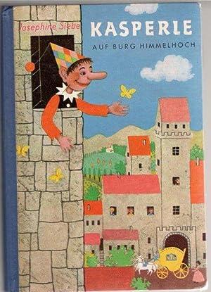 Kasperle auf Burg Himmelhoch. und was er dabei an lustigen Streichen ausheckt und an spannenden ...