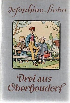 Drei aus Oberheudorf heitere Erzählungen für die Jugend von Josephine Siebe mit 4 ...