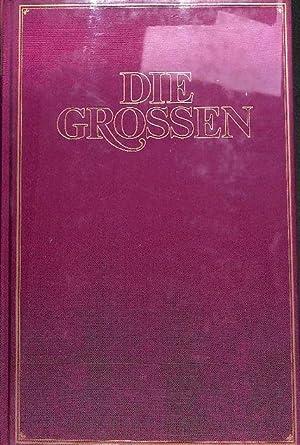 Die Großen der Weltgeschichte Leben und Leistung der 600 bedeutendsten Persönlichkeiten ...