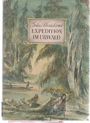 Expedition im Urwald eine Reise in die Heimat Dersu Usalas von Schestakowa: Sestakova, Julija,Böltz...