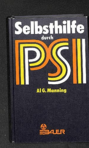 Selbsthilfe durch PSI von Al G. Manning. [Aus d. Amerikan. von Ruth Rüber-Rostin]: Manning, Al...