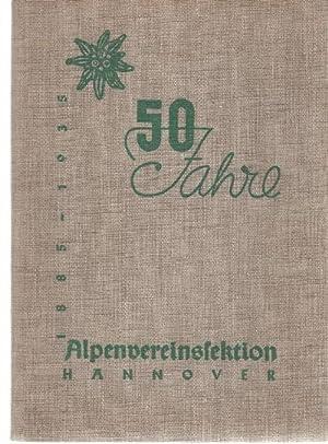 50 Jahre Alpenvereinssektion Hannover Festschrift herausgegeben von Rudolf Behrens Festgabe zur F&...