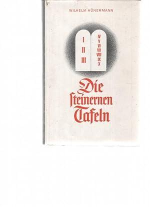 Die steinernen Tafeln Erzählungen zur christlichen Sittenlehre von Wilhelm Hünermann mit ...