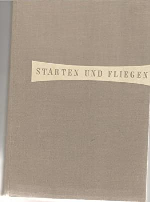 Starten und Fliegen Das Buch der Luftfahrt und Flugtechnik herausgegeben von Otto Fuchs Wolfgang ...