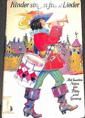 Kinder singen frohe Lieder unsere beliebtesten Kinderlieder mit bunten Bilden von Helmut Preiss mit...