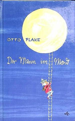 Der Mann im Mond, und andere Märchen von Otto Flake mit Illustrationen von Horst Lemke Der ...
