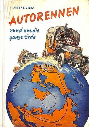 Autorennen rund um die ganze Erde ein abenteuerliches Wettrennen New York-Paris im Jahre 1908 von ...