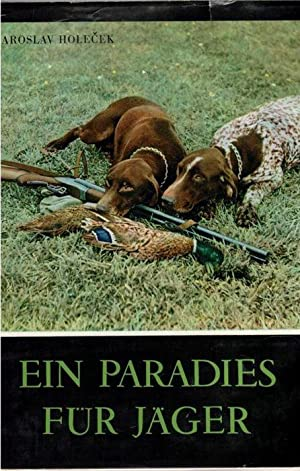 Ein Paradies für Jäger Jagderlebnisse ein Bildband mit Text von Karel Vintika von ...