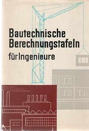 Bautechnische Berechnungstafeln für Ingenieure herausgegeben von H. Pörschmann mit ...
