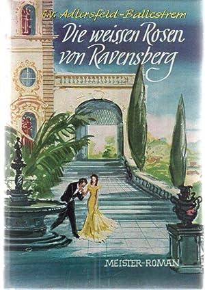 Die weißen Rosen von Ravensberg-ein Gesellschaftsroman von Eufemia von Adlersfeld-Ballestrem:...