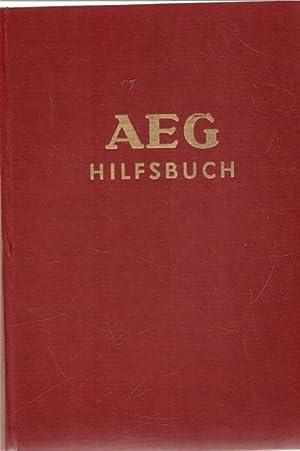 AEG-Hilfsbuch für elektrische Licht- und Kraftanlagen eine umfangreiche und gut bebilderte ...