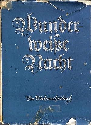 Wunderweisse Nacht Gedichte, Lieder und Erzählungen für das Weihnachtsfest von Paul ...