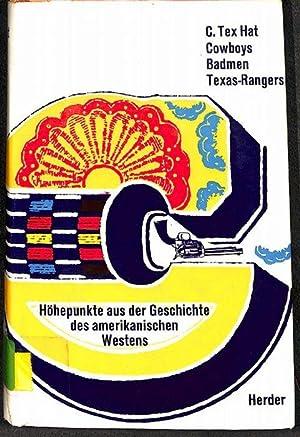 Cowboys, Badmen, Texas-Rangers Höhepunkte aus der Geschichte des amerikanischen Westens Connie...