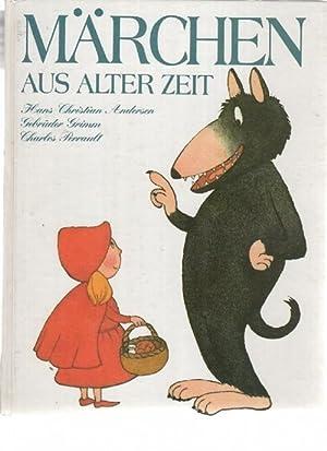 Märchen aus alter Zeit von Gebrüder Grimm;Hans Christian Andersen ...