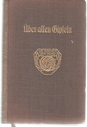 Über allen Gipfeln Goethes Gedichte im Rahmen seines Lebens mit 34 Bildnissen von Wilhelm ...