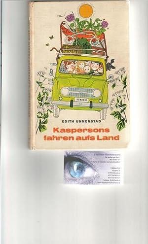 Kaspersons fahren aufs Land / Edith Unnerstad. [Dt. von Sybille Didon. Ill. von Ylva Kä...