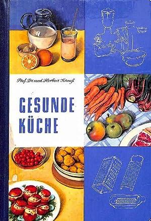 Gesunde Küche Anleitung zu einer gesundheitsfördernden Ernährung von Herbert Krauss:...