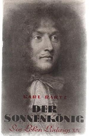 """Der Sonnenkönig"""" das Leben Ludwigs XIV.Aufstieg und Untergang eines Königs von Karl ..."""
