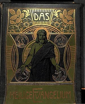 Das heilige Evangelium unseres Herrn Jesus Christus. ein biblisches Lese- und Betrachtungsbuch f&...