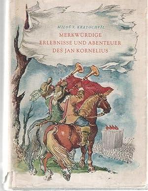 Merkwürdige Erlebnisse und Abenteuer des Jan Kornelius ein historischer Roman zur Zeit des ...
